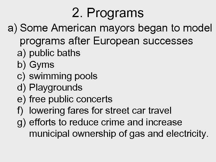 2. Programs a) Some American mayors began to model programs after European successes a)