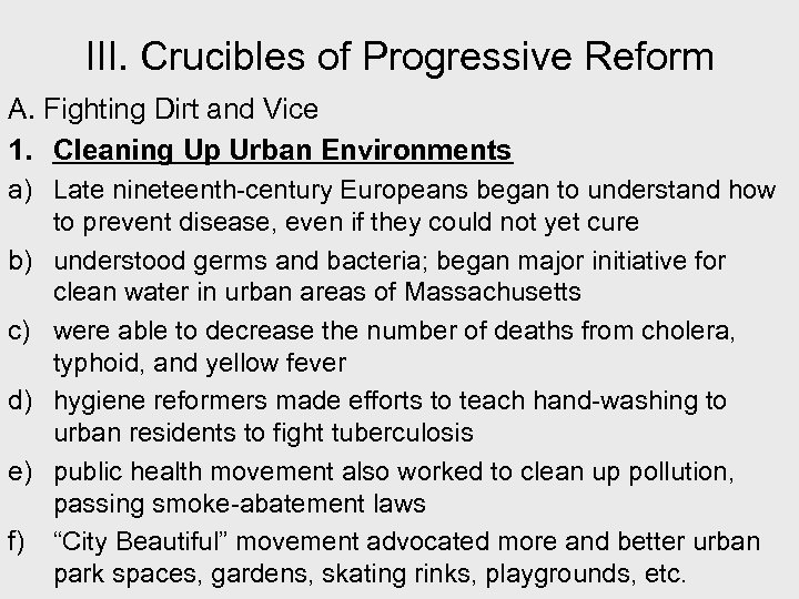 III. Crucibles of Progressive Reform A. Fighting Dirt and Vice 1. Cleaning Up Urban