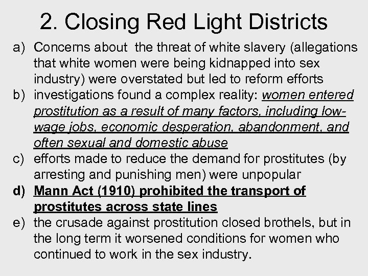 2. Closing Red Light Districts a) Concerns about the threat of white slavery (allegations