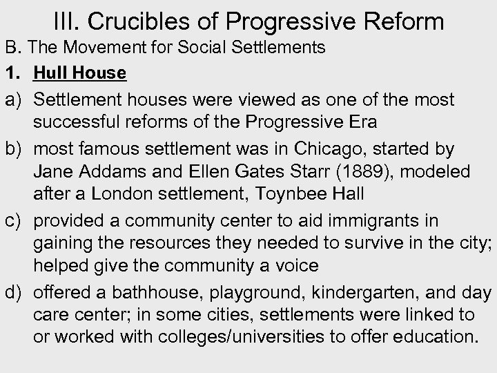 III. Crucibles of Progressive Reform B. The Movement for Social Settlements 1. Hull House