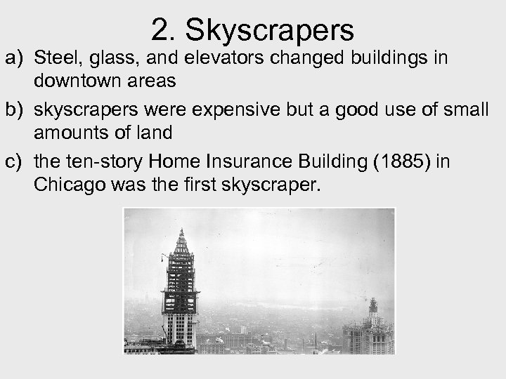 2. Skyscrapers a) Steel, glass, and elevators changed buildings in downtown areas b) skyscrapers