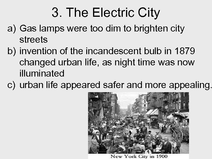 3. The Electric City a) Gas lamps were too dim to brighten city streets