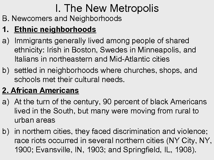 I. The New Metropolis B. Newcomers and Neighborhoods 1. Ethnic neighborhoods a) Immigrants generally