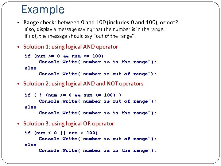 Example • Range check: between 0 and 100 (includes 0 and 100), or not?