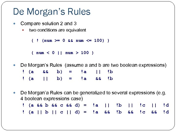 De Morgan's Rules Compare solution 2 and 3 two conditions are equivalent ( !