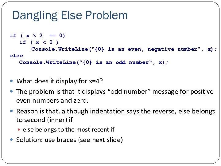 Dangling Else Problem if ( x % 2 == 0) if ( x <