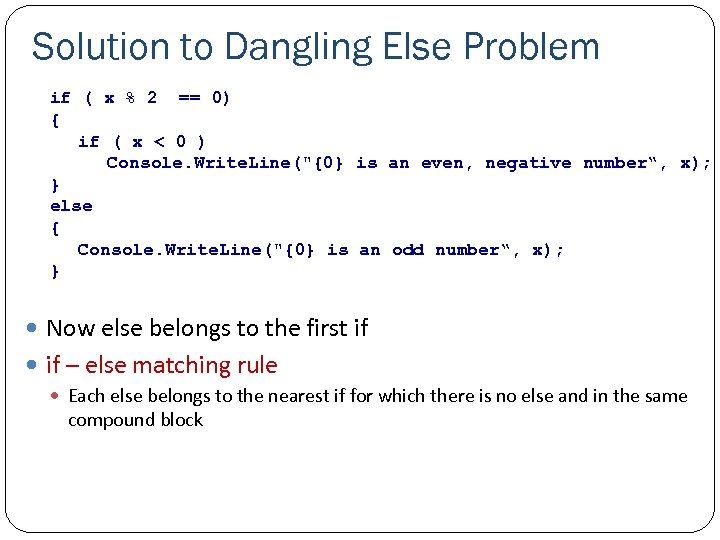 Solution to Dangling Else Problem if ( x % 2 == 0) { if