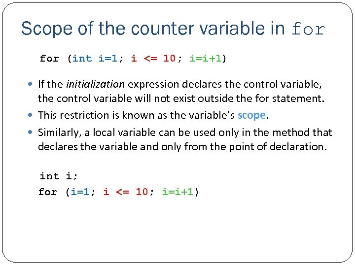 Scope of the counter variable in for (int i=1; i <= 10; i=i+1) If