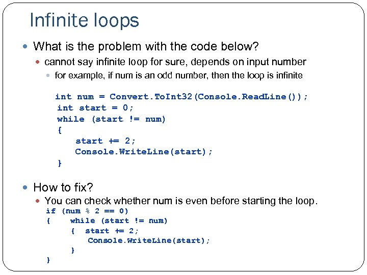 Infinite loops What is the problem with the code below? cannot say infinite loop