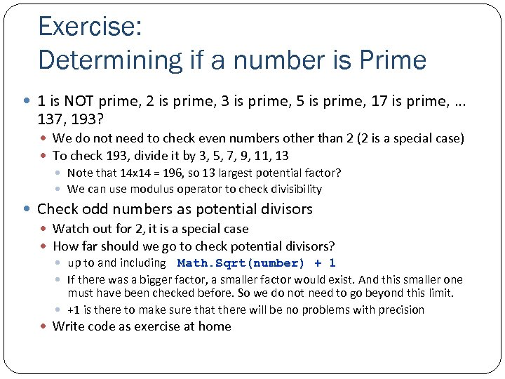 Exercise: Determining if a number is Prime 1 is NOT prime, 2 is prime,
