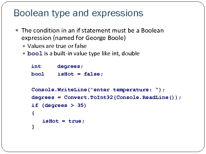Boolean type and expressions The condition in an if statement must be a Boolean