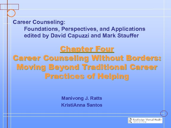 Career Counseling: Foundations, Perspectives, and Applications edited by David Capuzzi and Mark Stauffer Chapter