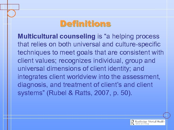 """Definitions Multicultural counseling is """"a helping process that relies on both universal and culture-specific"""