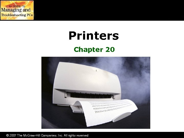 Printers Chapter 20 © 2007 The Mc. Graw-Hill Companies, Inc. All rights reserved