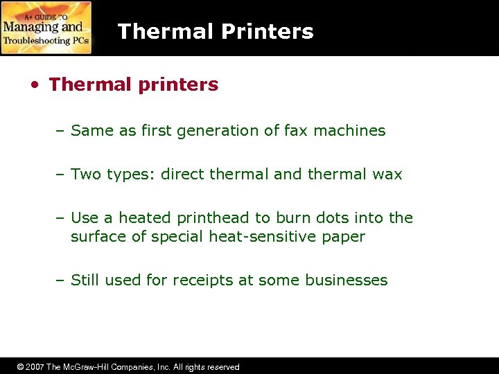 Thermal Printers • Thermal printers – Same as first generation of fax machines –