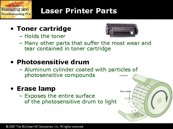 Laser Printer Parts • Toner cartridge – Holds the toner – Many other parts