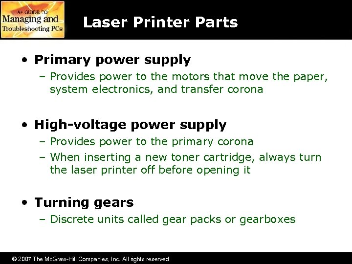 Laser Printer Parts • Primary power supply – Provides power to the motors that