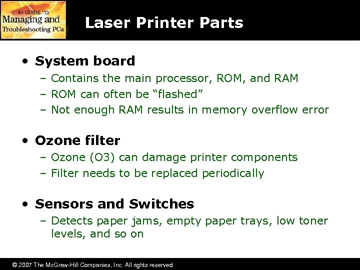 Laser Printer Parts • System board – Contains the main processor, ROM, and RAM