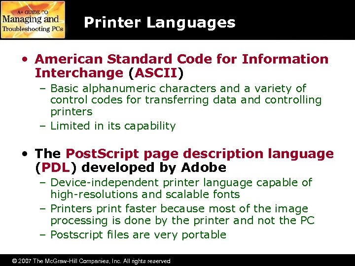 Printer Languages • American Standard Code for Information Interchange (ASCII) – Basic alphanumeric characters
