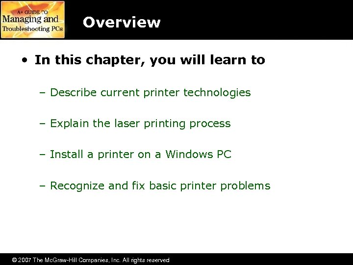 Overview • In this chapter, you will learn to – Describe current printer technologies