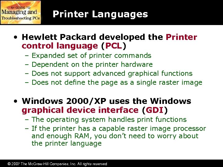 Printer Languages • Hewlett Packard developed the Printer control language (PCL) – – Expanded