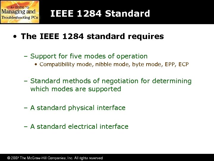 IEEE 1284 Standard • The IEEE 1284 standard requires – Support for five modes