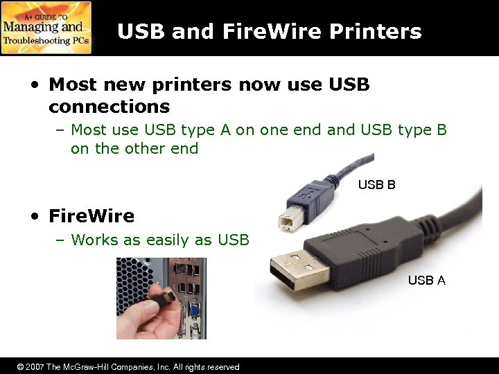 USB and Fire. Wire Printers • Most new printers now use USB connections –