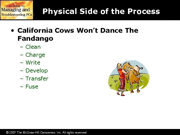 Physical Side of the Process • California Cows Won't Dance The Fandango – –