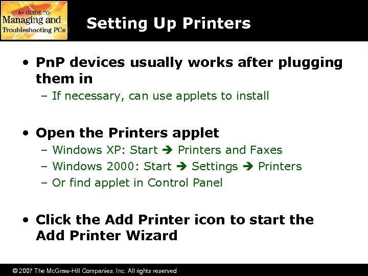 Setting Up Printers • Pn. P devices usually works after plugging them in –
