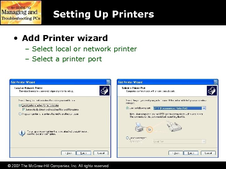 Setting Up Printers • Add Printer wizard – Select local or network printer –