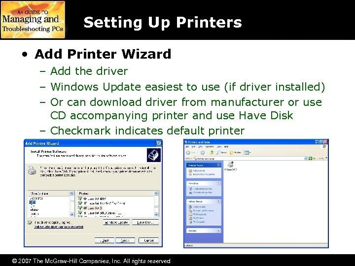 Setting Up Printers • Add Printer Wizard – Add the driver – Windows Update