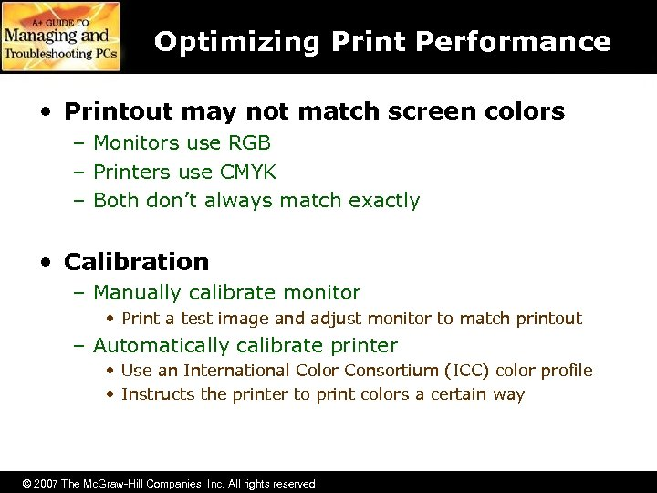 Optimizing Print Performance • Printout may not match screen colors – Monitors use RGB