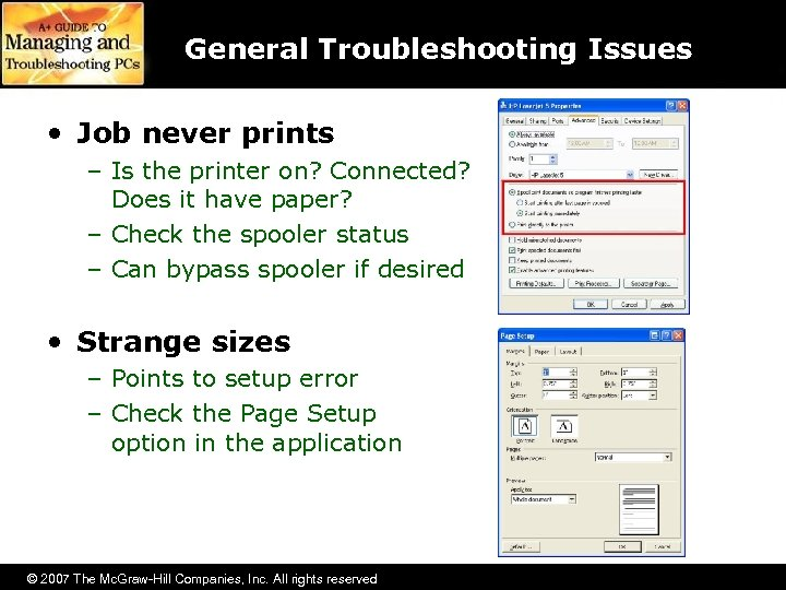 General Troubleshooting Issues • Job never prints – Is the printer on? Connected? Does