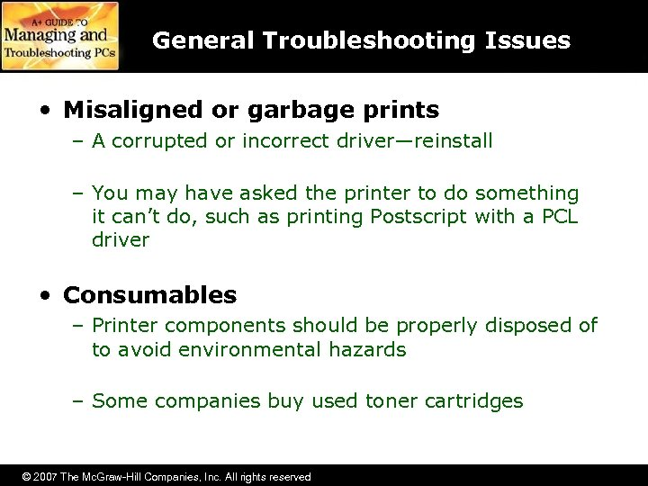 General Troubleshooting Issues • Misaligned or garbage prints – A corrupted or incorrect driver—reinstall