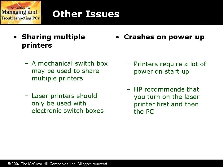 Other Issues • Sharing multiple printers • Crashes on power up – A mechanical