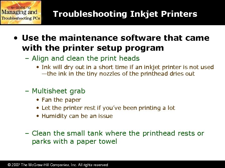Troubleshooting Inkjet Printers • Use the maintenance software that came with the printer setup