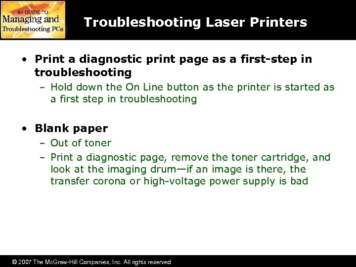 Troubleshooting Laser Printers • Print a diagnostic print page as a first-step in troubleshooting