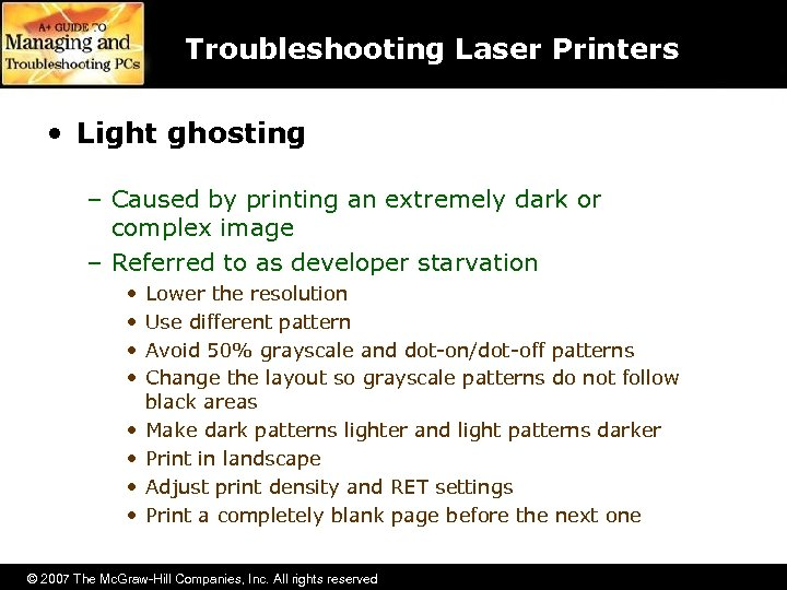Troubleshooting Laser Printers • Light ghosting – Caused by printing an extremely dark or