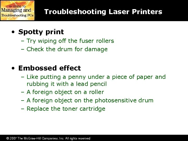 Troubleshooting Laser Printers • Spotty print – Try wiping off the fuser rollers –