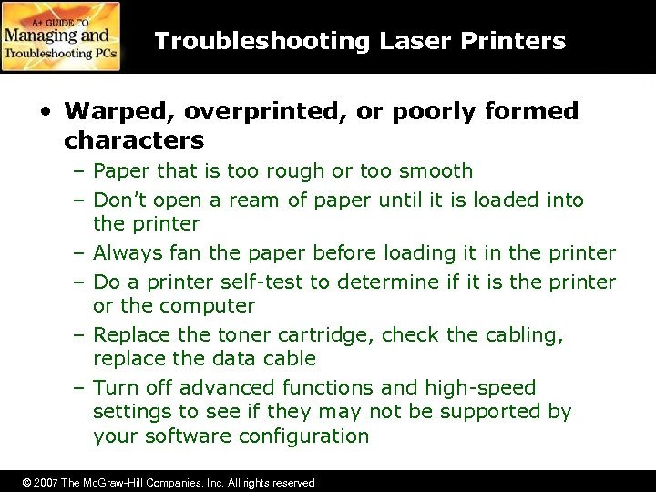 Troubleshooting Laser Printers • Warped, overprinted, or poorly formed characters – Paper that is