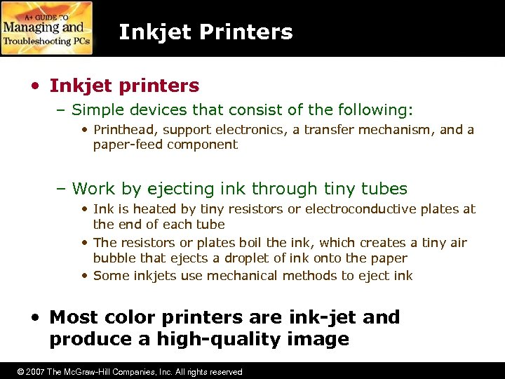 Inkjet Printers • Inkjet printers – Simple devices that consist of the following: •