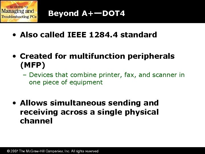Beyond A+—DOT 4 • Also called IEEE 1284. 4 standard • Created for multifunction