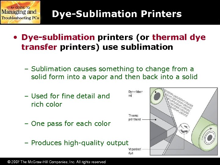 Dye-Sublimation Printers • Dye-sublimation printers (or thermal dye transfer printers) use sublimation – Sublimation