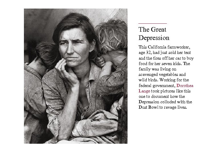 The Great Depression This California farmworker, age 32, had just sold her tent and