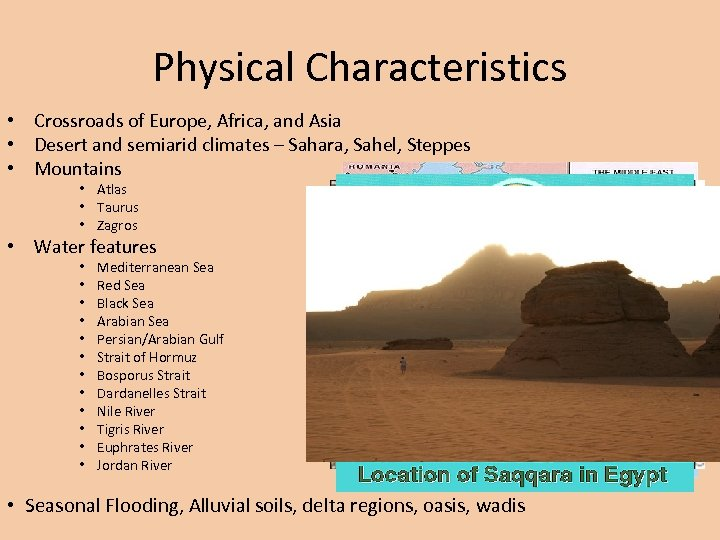 Physical Characteristics • Crossroads of Europe, Africa, and Asia • Desert and semiarid climates