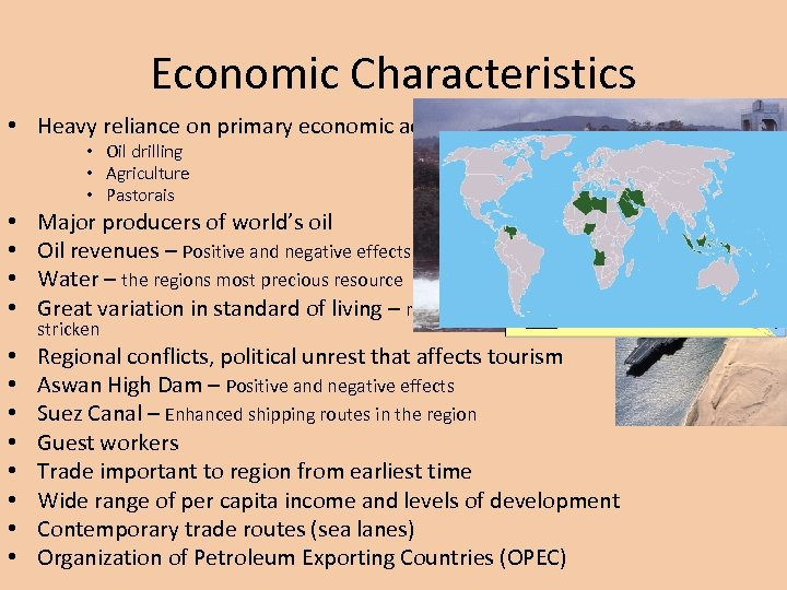 Economic Characteristics • Heavy reliance on primary economic activity • Oil drilling • Agriculture