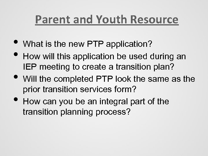 Parent and Youth Resource • • What is the new PTP application? How will