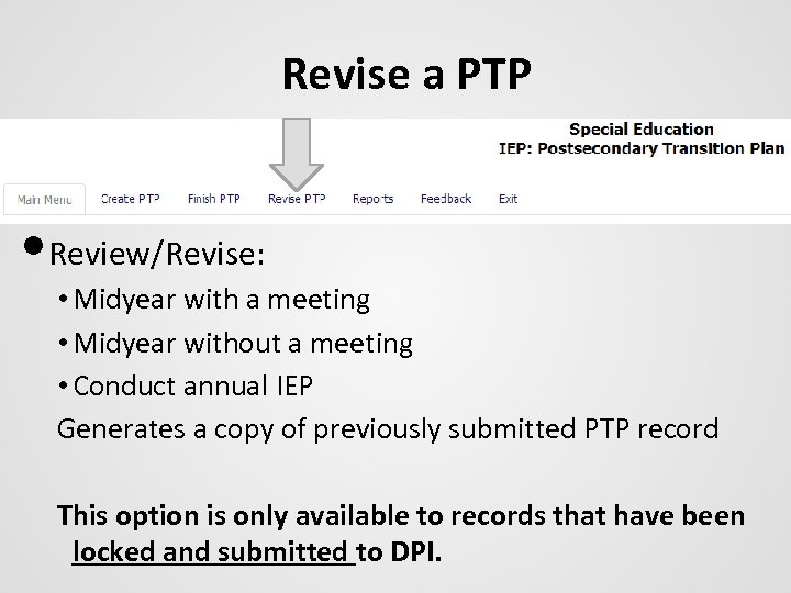 Revise a PTP • Review/Revise: • Midyear with a meeting • Midyear without a