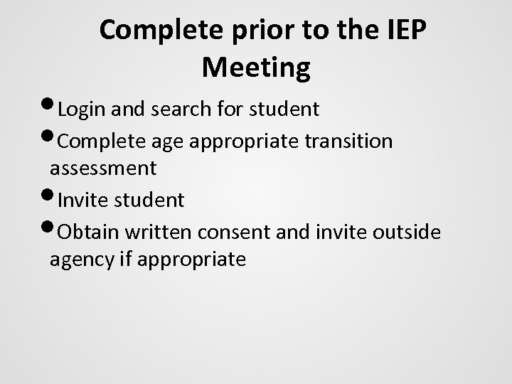 Complete prior to the IEP Meeting • Login and search for student • Complete