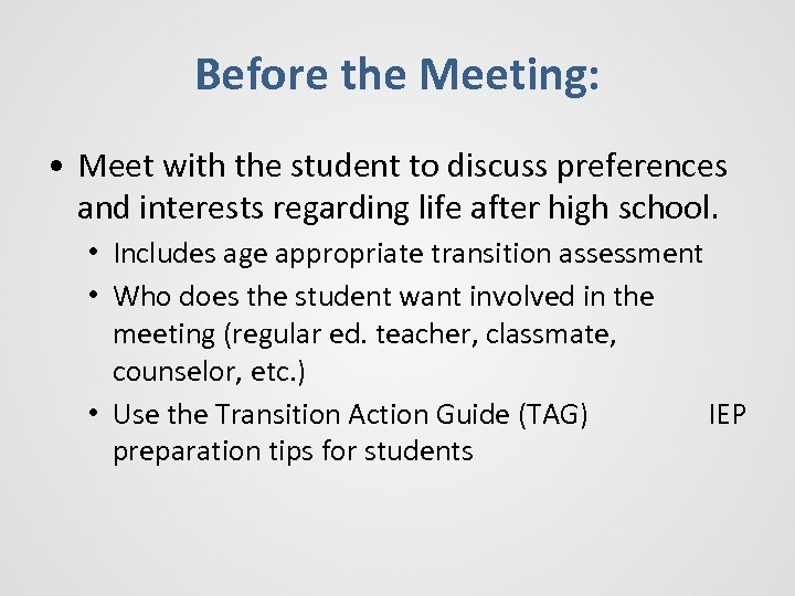 Before the Meeting: • Meet with the student to discuss preferences and interests regarding